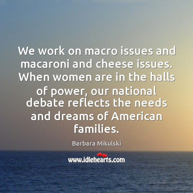 Image, We work on macro issues and macaroni and cheese issues. When women
