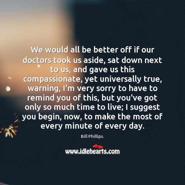 Image, We would all be better off if our doctors took us aside,