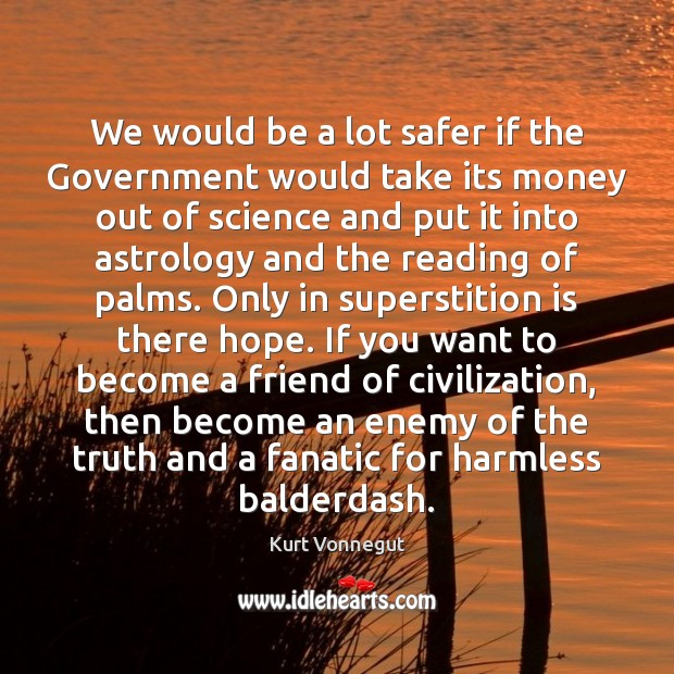 We would be a lot safer if the Government would take its Enemy Quotes Image