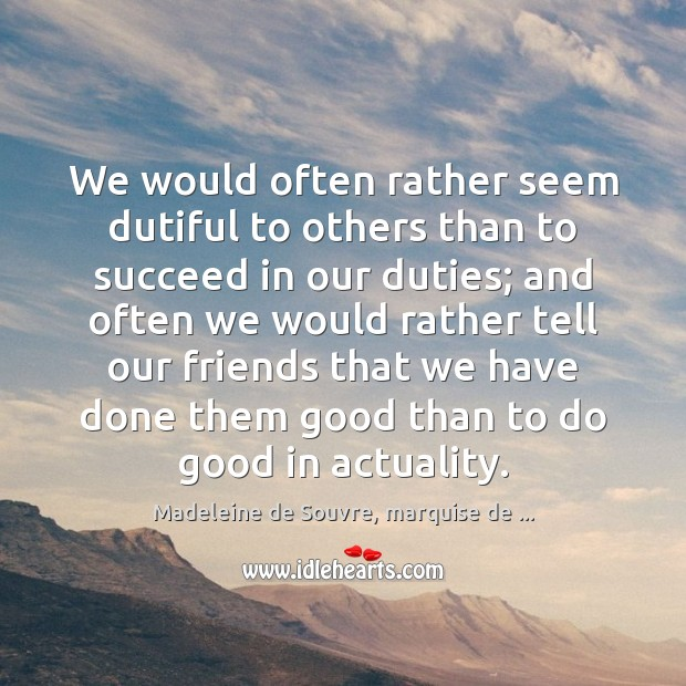 We would often rather seem dutiful to others than to succeed in Image