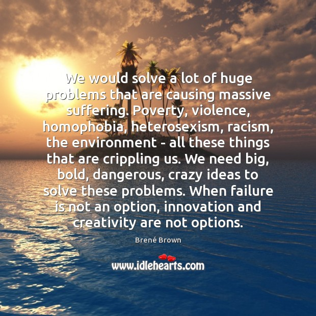 Image, We would solve a lot of huge problems that are causing massive