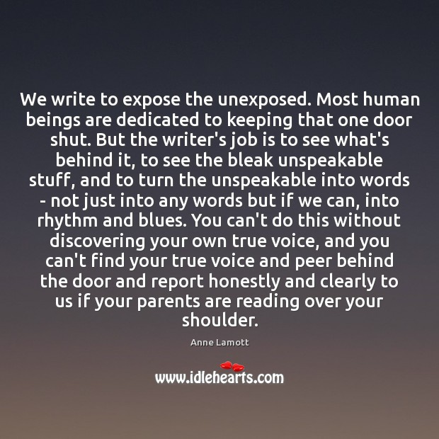 We write to expose the unexposed. Most human beings are dedicated to Image