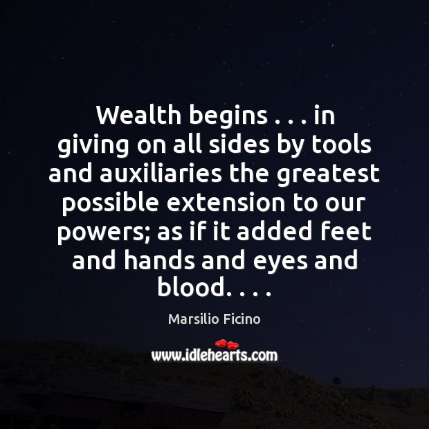 Wealth begins . . . in giving on all sides by tools and auxiliaries the Image
