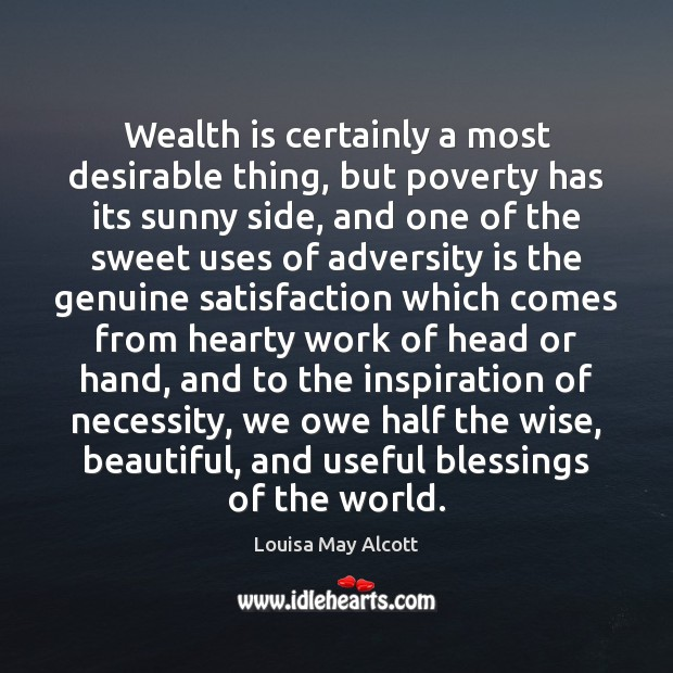 Wealth is certainly a most desirable thing, but poverty has its sunny Image
