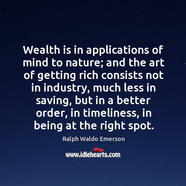 Image, Wealth is in applications of mind to nature; and the art of