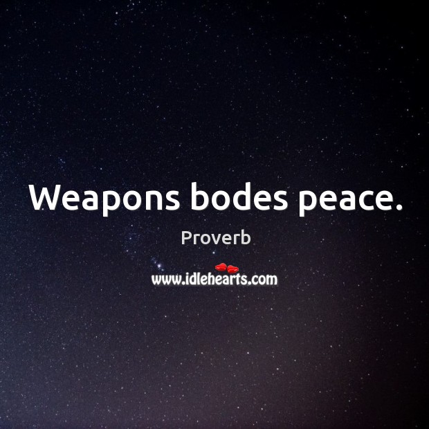 Weapons bodes peace. Image