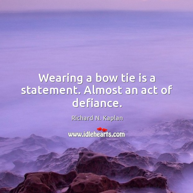 Wearing a bow tie is a statement. Almost an act of defiance. Image