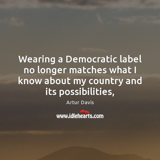 Wearing a Democratic label no longer matches what I know about my Image