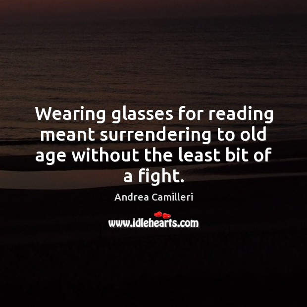 Image, Wearing glasses for reading meant surrendering to old age without the least