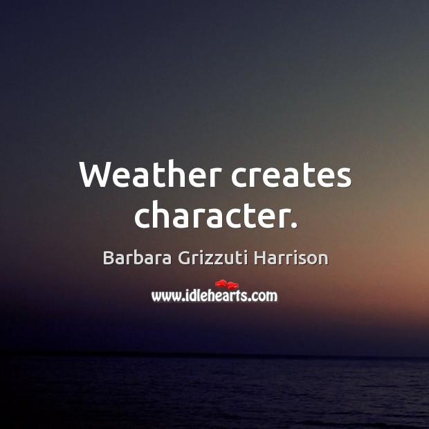 Image, Weather creates character.