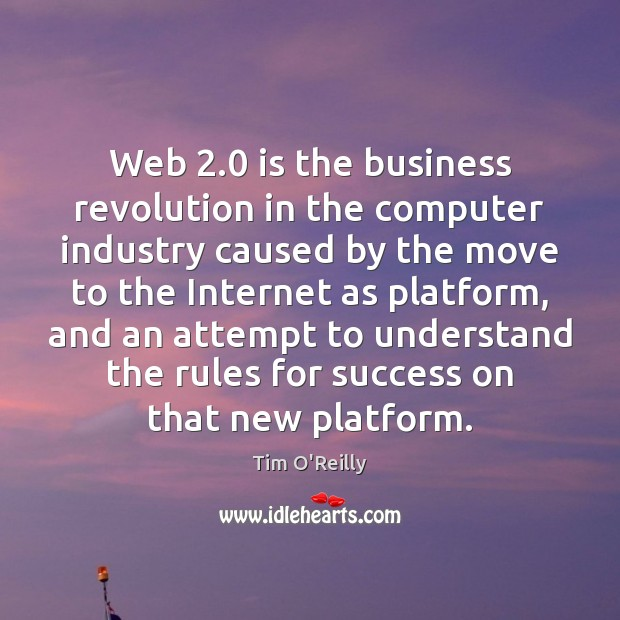 Web 2.0 is the business revolution in the computer industry caused by the Image