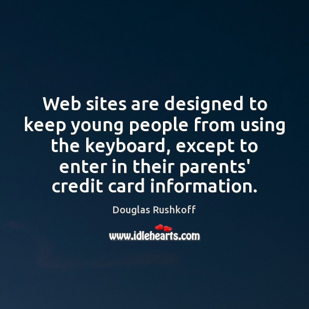 Image, Web sites are designed to keep young people from using the keyboard,
