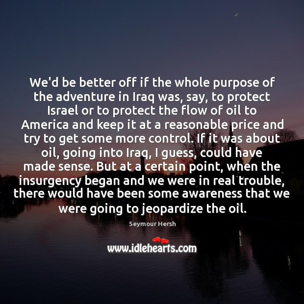 We'd be better off if the whole purpose of the adventure in Image