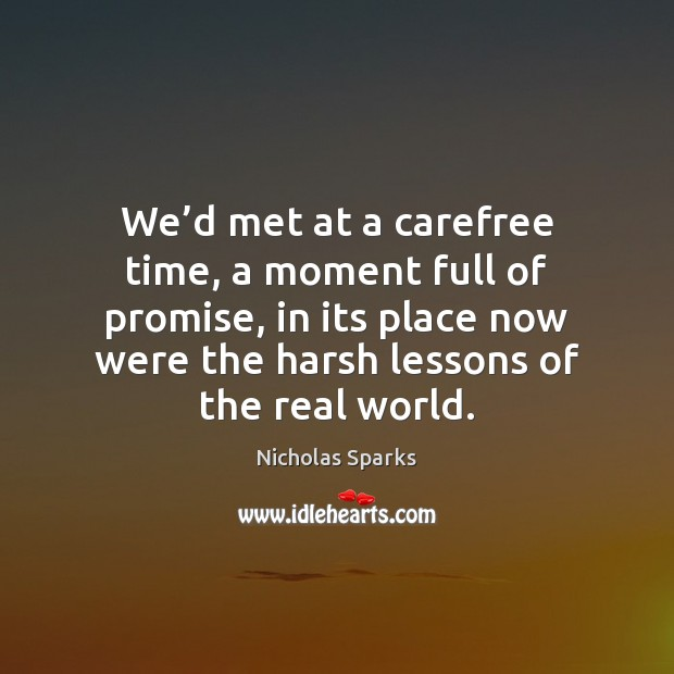 Image, We'd met at a carefree time, a moment full of promise,