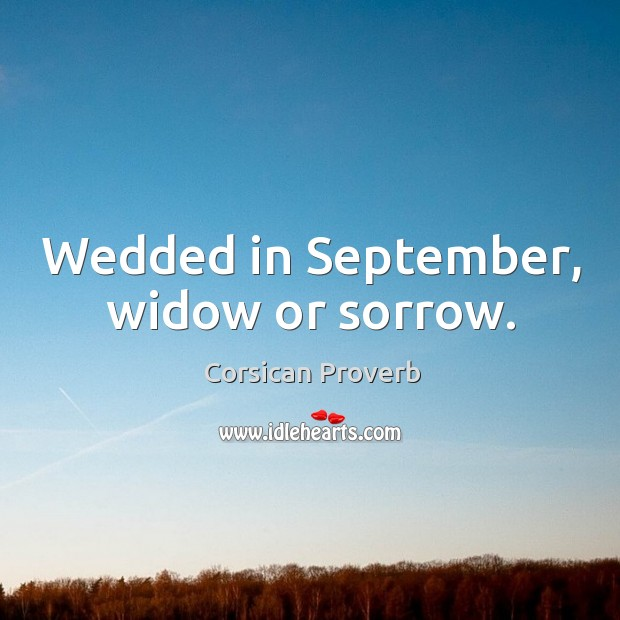 Image, Wedded in september, widow or sorrow.