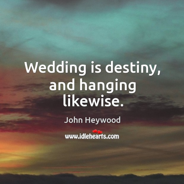 Picture Quote by John Heywood
