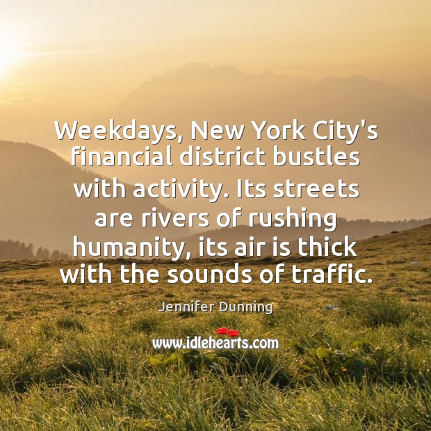 Weekdays, New York City's financial district bustles with activity. Its streets are Image