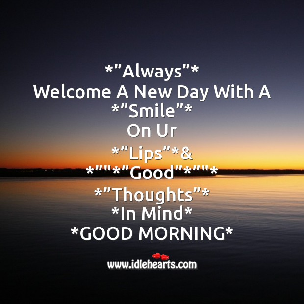 """Image, Welcome a new day with a *""""smile""""*"""