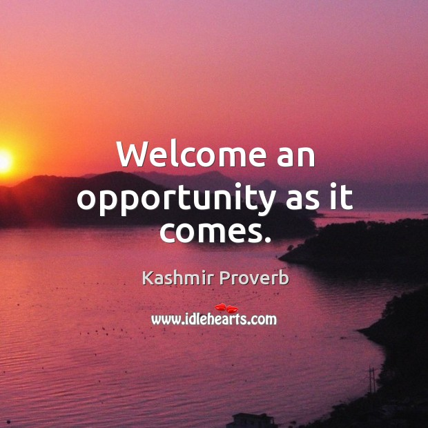 Welcome an opportunity as it comes. Kashmir Proverbs Image