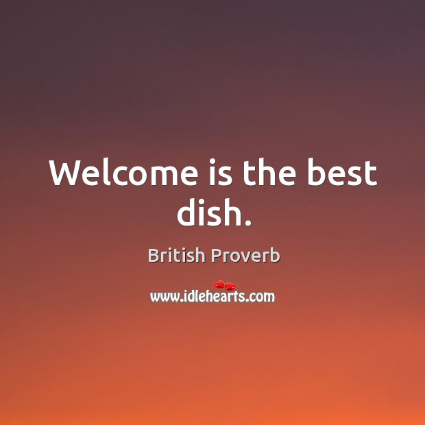 Image, Welcome is the best dish.