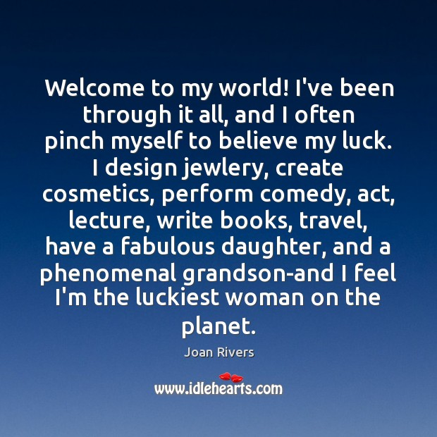 Welcome to my world! I've been through it all, and I often Image