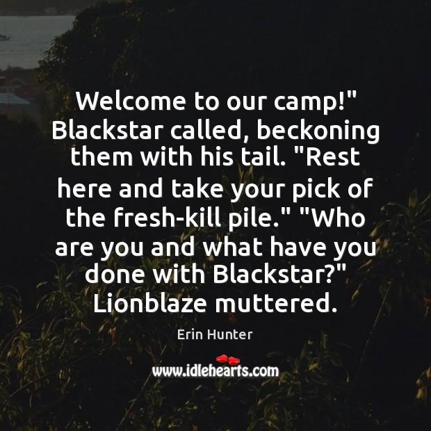 """Welcome to our camp!"""" Blackstar called, beckoning them with his tail. """"Rest Image"""