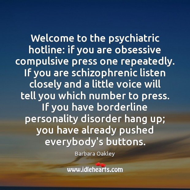 Image, Welcome to the psychiatric hotline: if you are obsessive compulsive press one