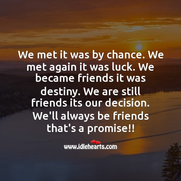 We'll always be friends that's a promise. Chance Quotes Image