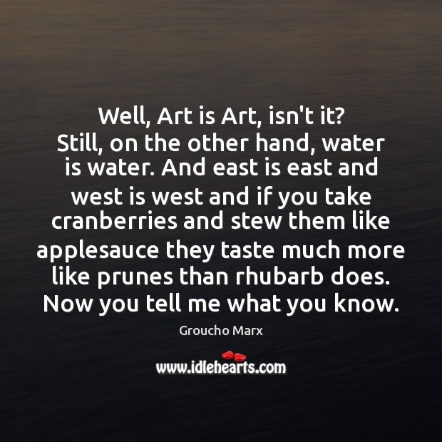 Well, Art is Art, isn't it? Still, on the other hand, water Image