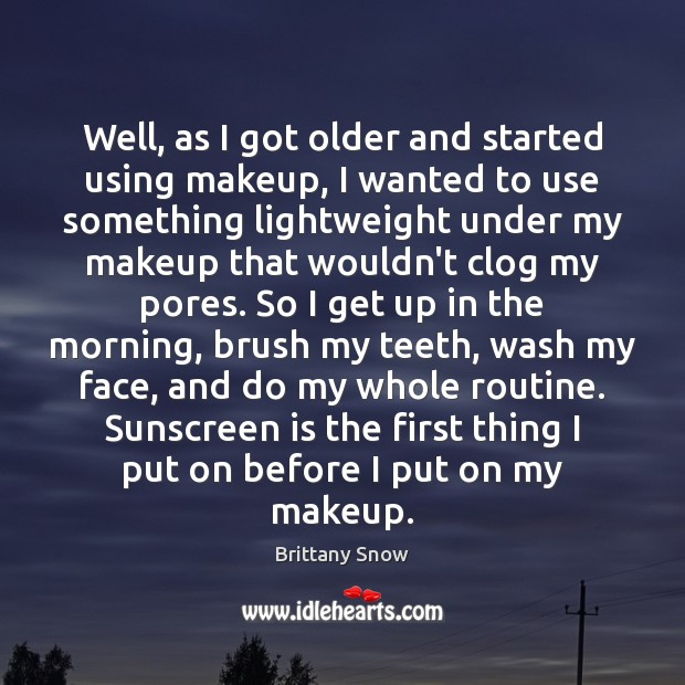 Image, Well, as I got older and started using makeup, I wanted to