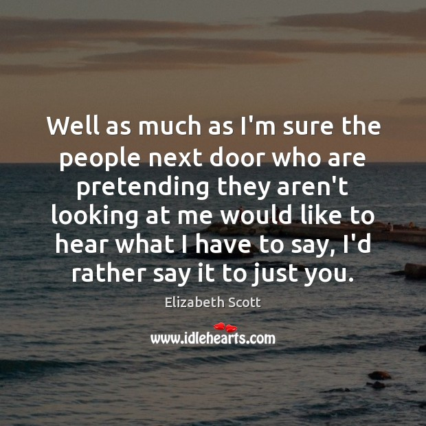 Well as much as I'm sure the people next door who are Image