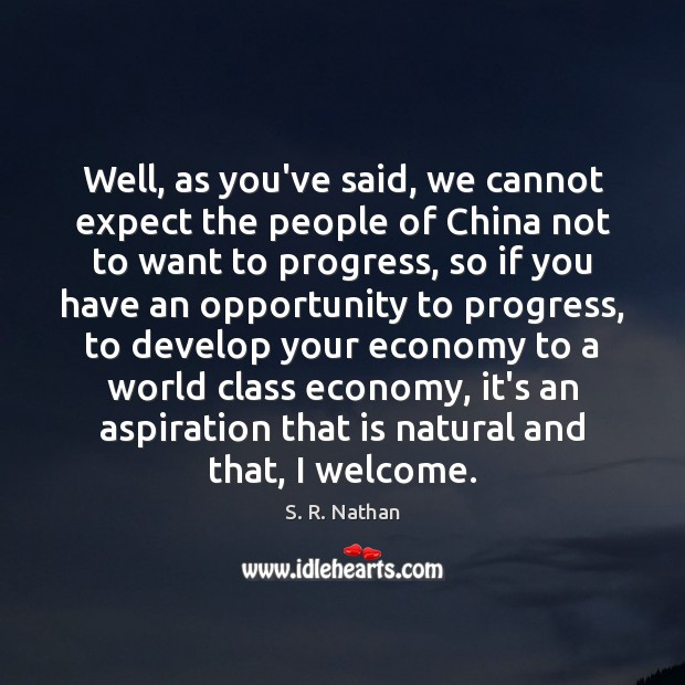 Well, as you've said, we cannot expect the people of China not Image