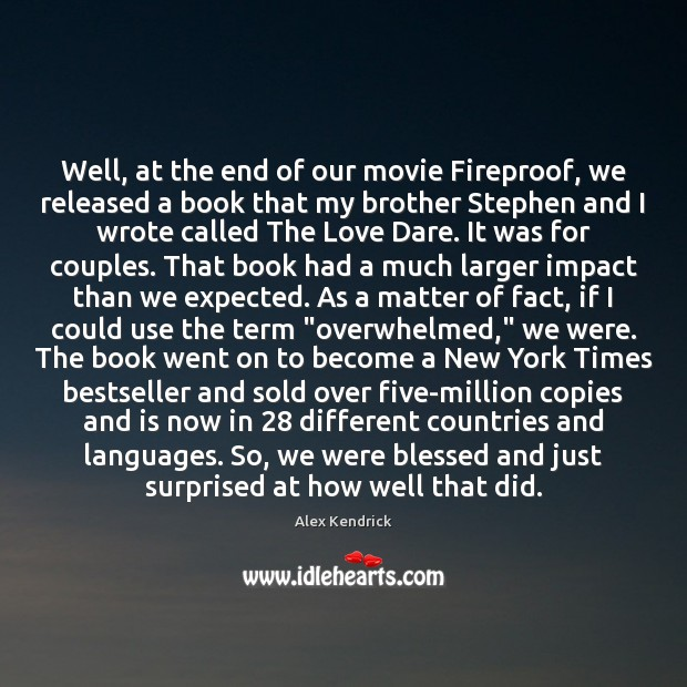 Image, Well, at the end of our movie Fireproof, we released a book