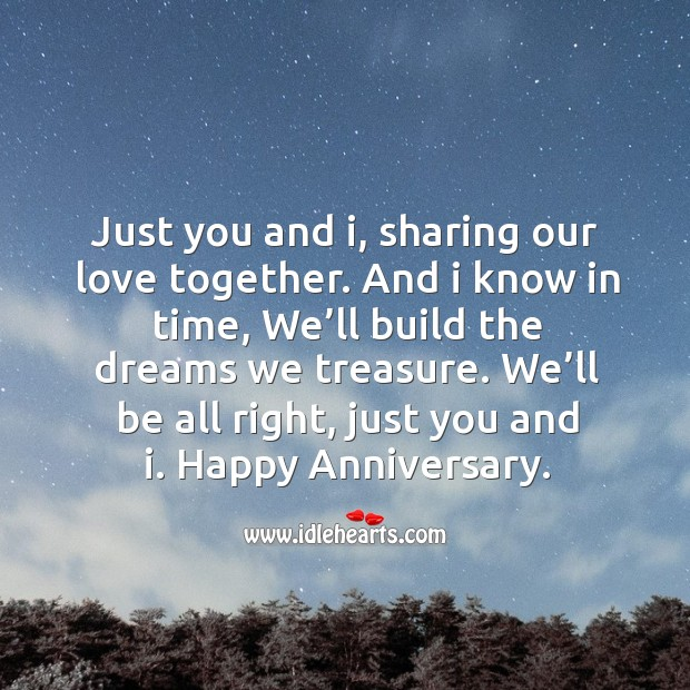 We'll be all right, just you and i. Happy anniversary. Image