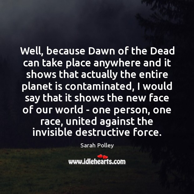 Well, because Dawn of the Dead can take place anywhere and it Image
