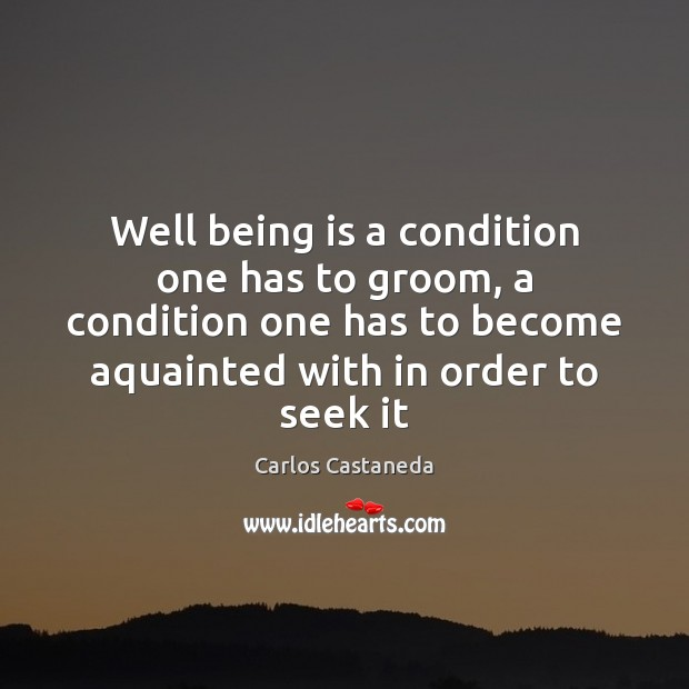 Well being is a condition one has to groom, a condition one Image