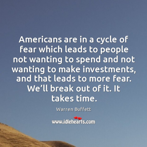 Image about We'll break out of it. It takes time.