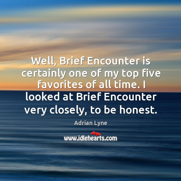Image, Well, Brief Encounter is certainly one of my top five favorites of