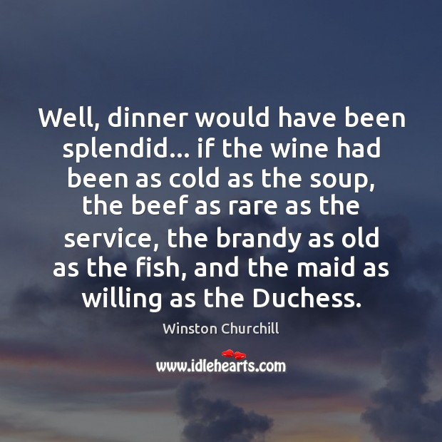 Image, Well, dinner would have been splendid… if the wine had been as