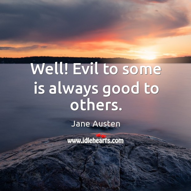 Image, Well! evil to some is always good to others.