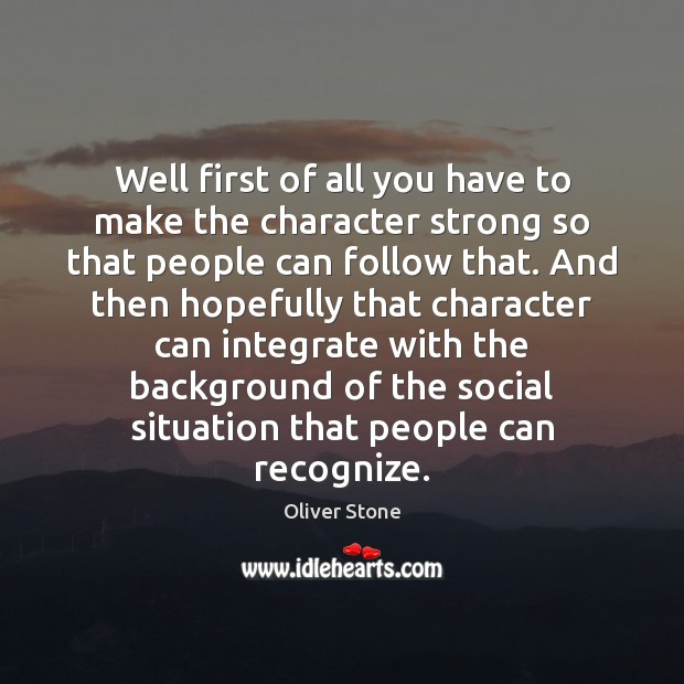 Image, Well first of all you have to make the character strong so