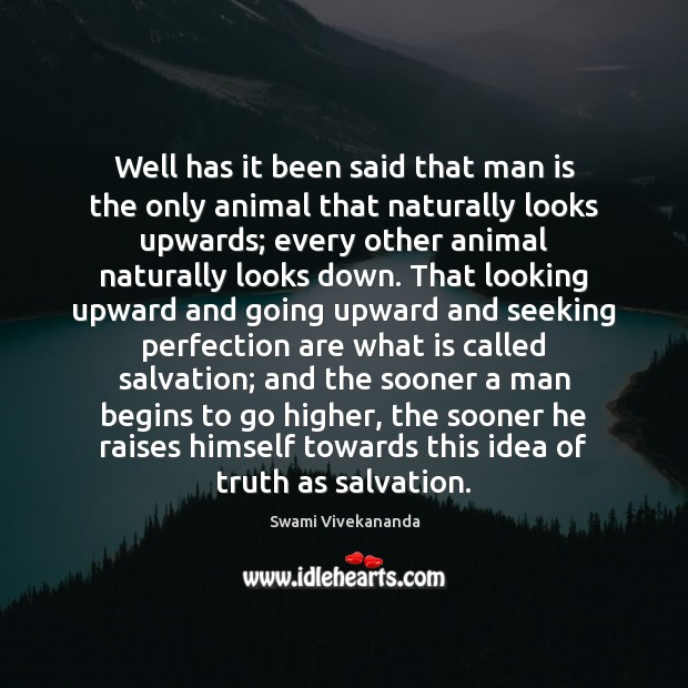 Image, Well has it been said that man is the only animal that