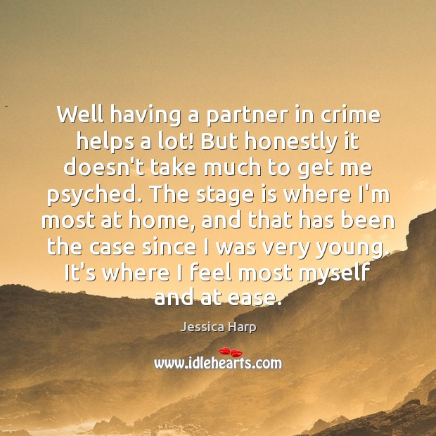 Well having a partner in crime helps a lot! But honestly it Crime Quotes Image