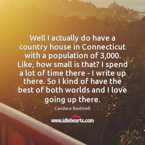 Well I actually do have a country house in Connecticut with a Image