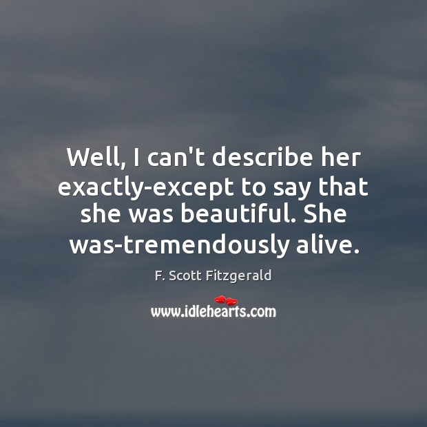Image, Well, I can't describe her exactly-except to say that she was beautiful.