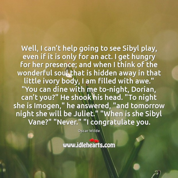 Well, I can't help going to see Sibyl play, even if Hidden Quotes Image