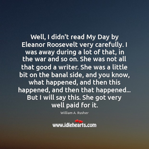 Well, I didn't read My Day by Eleanor Roosevelt very carefully. I Image