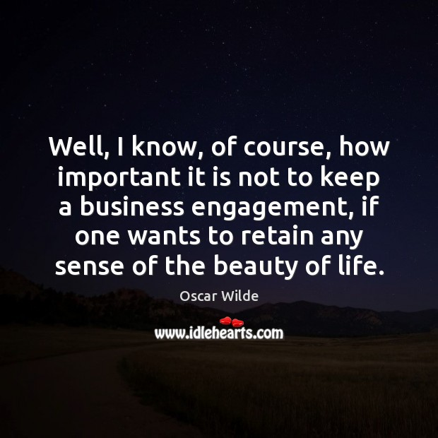 Well, I know, of course, how important it is not to keep Engagement Quotes Image