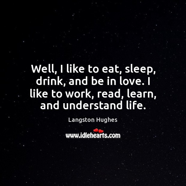 Well, I like to eat, sleep, drink, and be in love. I Image