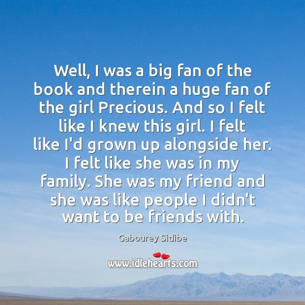 Well, I was a big fan of the book and therein a Gabourey Sidibe Picture Quote